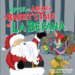 Hopping to America: A Rabbit's Tale of LaBefana: Second in the Hopping to America series, LaBefana tells of the bunnies' Italian Christmas traditions and how they intertwine with their new American culture. Joby also has an encounter with a fox that explores the meaning of forgiveness and demonstrates compassion for others.